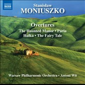 Stanislaw Moniuszko (1819-1872): Overtures, Vol. 1 - The Haunted Manor; Paria; Halka; The Fairy Tale et al. / Wit