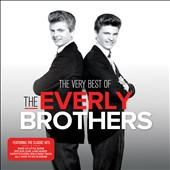 The Everly Brothers: The Very Best of the Everly Brothers [Rhino]
