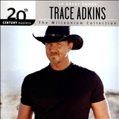 Trace Adkins: 20th Century Masters - The Millennium Collection *