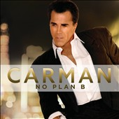 Carman: No Plan B