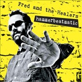 Fred & the Healers: HammerBeatMatic [Digipak]