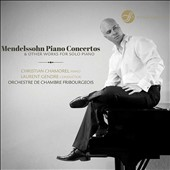 Mendelssohn: Piano Concertos & Other Works for Solo Piano / Christian Chamorel, piano