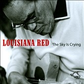 Louisiana Red: The Sky Is Crying [Digipak] [8/12]