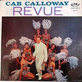 Cab Calloway: The Cotton Club Revue of Cab Calloway [8/19]