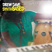 Drew Dave: Synthbased [Digipak]