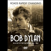 Bob Dylan: Roads Rapidly Changing [Video]