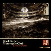 Black Rebel Motorcycle Club: Live in Paris [Slipcase]