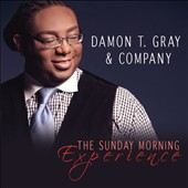 Damon T. Gray and Company: The  Sunday Morning Experience