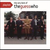 The Guess Who: Playlist: The Very Best of the Guess Who