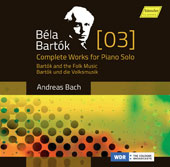 Béla Bartók (1881-1945): Complete Works for Piano Solo / Andreas Bach, piano