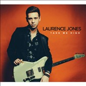 Laurence Jones: Take Me High