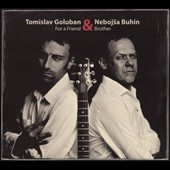 Tomislav Goluban: For a Friend & Brother