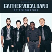 Gaither Vocal Band (Group): Better Together [8/26] *