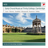 Early Choral Music at Trinity College, Cambridge - works by Orlando di Lasso; Victoria, Sweelinck, Monteverdi, Praetorius & Schutz / The Choir of Trinity College, Cambridge; Richard Marlow [6 CDs]