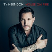 Ty Herndon: House on Fire *