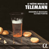 Telemann: Overture Suites, Theater Music / Oliver Fortin, Ensemble Masques