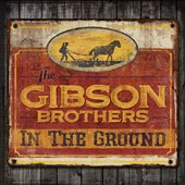 The Gibson Brothers: In the Ground [2/17] *