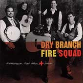 Dry Branch Fire Squad: Memories That Bless & Burn