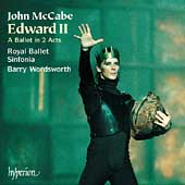 McCabe: Edward II / Wordsworth, Royal Ballet Sinfonia