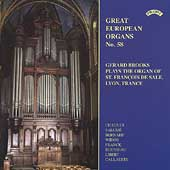 Great European Organs Vol 58 - Chauvet, etc / Brooks