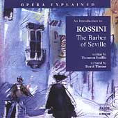 Opera Explained - Rossini: The Barber of Seville / Timson