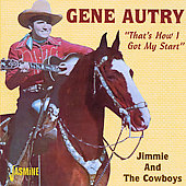 Gene Autry: That's How I Got My Start: Jimmie & the Cowboys