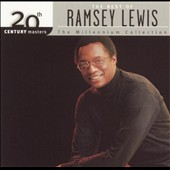 Ramsey Lewis: 20th Century Masters - The Millennium Collection: The Best of Ramsey Lewis