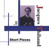 Jacques Thibaud - Short Pieces