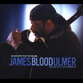James Blood Ulmer: No Escape from the Blues: The Electric Lady Sessions