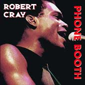 Robert Cray: Heritage of the Blues: Phone Booth