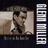 Glenn Miller: In the Mood with Glenn Miller: Best of the Big Band Era[BMG]