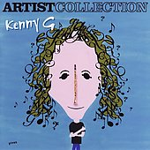 Kenny G: The Artist Collection: Kenny G