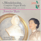 Mendelssohn: Complete Organ Works Vol 1 / Jennifer Bate