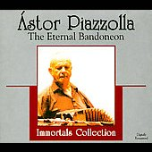 Astor Piazzolla: The Eternal Bandoneon