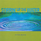 Peter Mayer: Stirrin' Up the Water