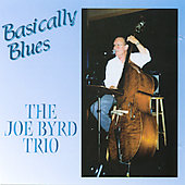 Joe Byrd (Bass): Basically Blues