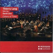 Colors of Time - Music of Praise / Thiery Lang, piano; David Linx; Matthieu Michel, trumpet
