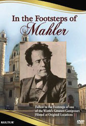 In the Footsteps of Mahler - Filmed at Original Locations [DVD]