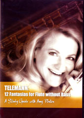 Georg Philipp Telemann: 12 Fantasias for Flute without Bass - A study guide with Amy Porter, flute [DVD]
