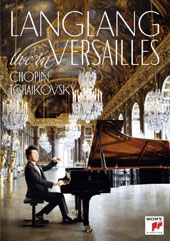 Lang Lang, Live in Versailles - Chopin: Scherzi (4); Tchaikovsky: The Seasons (recorded live at the Palace of Versailles's Hall of Mirrors, June 2015) [DVD]