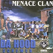 Menace Clan: Da Hood [Chopped & Screwed]