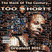 Too $hort: The  Mack of the Century... Too $Hort's Greatest Hits [PA]