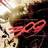 Tyler Bates (Composer/Producer): 300 [Original Motion Picture Soundtrack] [The Collector's Edition]