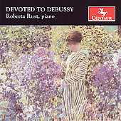Devoted to Debussy: Estampes, Preludes, etc / Roberta Rust