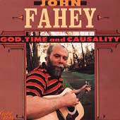 John Fahey: God, Time & Casuality