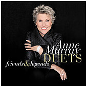 Anne Murray: Duets: Friends and Legends