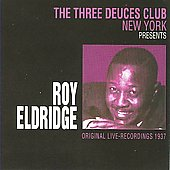 Roy Eldridge: At the Three Deuces Club New York 1937
