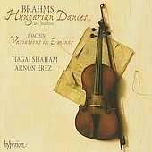 Brahms: Hungarian Dances, WoO 1;  Joachim: Variations in E minor / Hagai Shaham, Arnon Erez