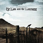 Jonathan Byrd: The Law and the Lonesome *