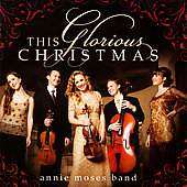 Annie Moses Band: This Glorious Christmas